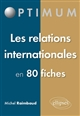 LES RELATIONS INTERNATIONALES EN 80 FICHES